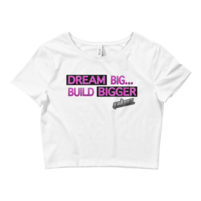 Dream Bigger PBC Women's Crop Tee