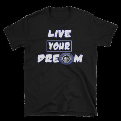 Live Your Dream Mens T-Shirt